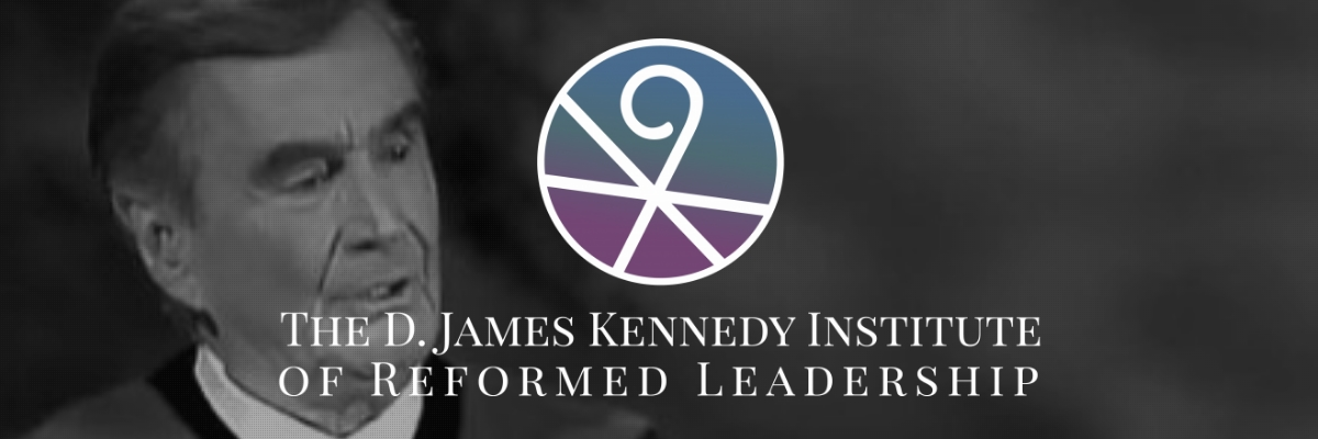 D. James Kennedy Institute of Reformed Leadership